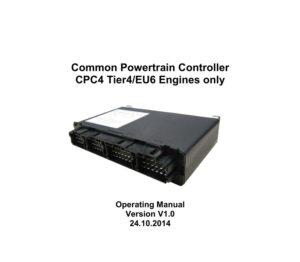 Common Powertrain Controller CPC4 Tier4/EU6 Engines only. Operating Manual Version V1.0.