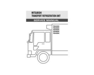 Mitsubishi TD22DX, TD25DX, TD30DX, TD36DX, TD43DX Transport Refrigeration Unit. Service manual.